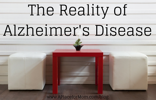 The Reality of Alzheimer's Disease