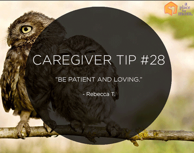Caregiver Tip #28: Be Patient and Loving