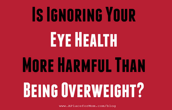 Is Ignoring Your Eye Health More Harmful Than Being Overweight