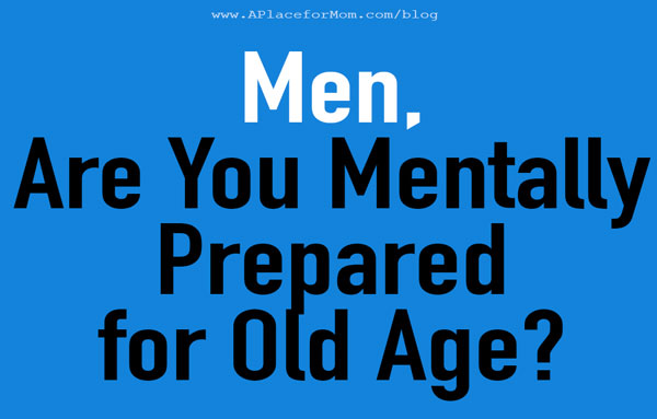 Are You Mentally Prepared for Old Age