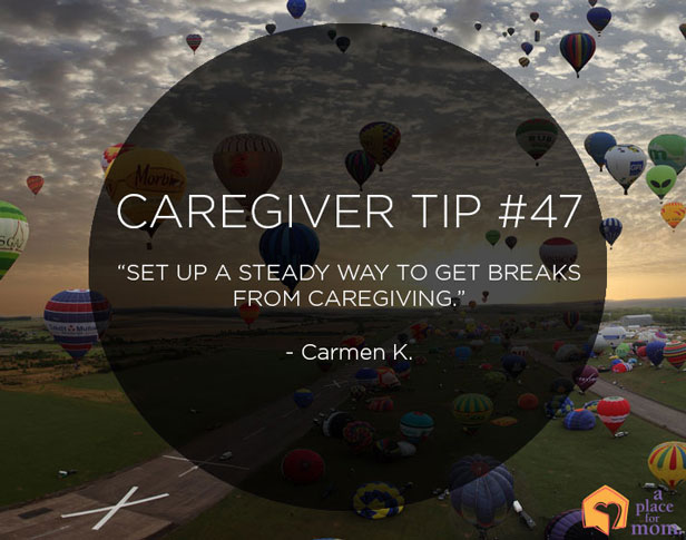 Caregiver Tip #46: Breaks From Caregiving