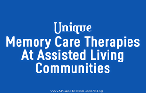 Unique Memory Care Therapies At Assisted Living Communities