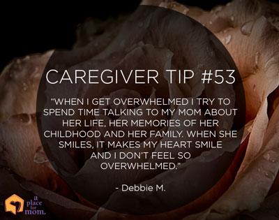Caregiver Tip #53: Get Overwhelmed