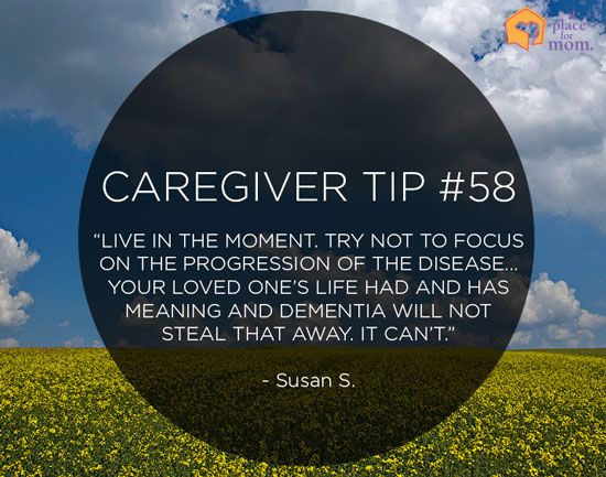 Caregiver Tip #58: Live In The Moment