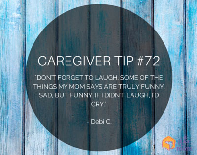 Caregiver Tip Don't Forget To Laugh