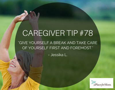 Caregiver Tip 78 Give Yourself A Break