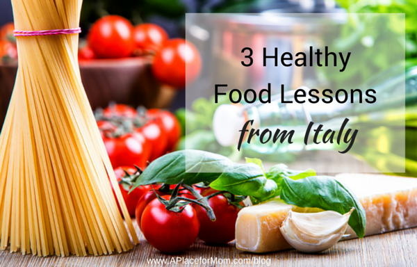 3 Healthy Food Lessons From Italy