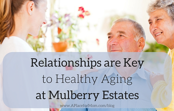 Relationships are Key to Healthy Aging at Mulberry Estates