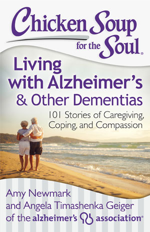 Write for Chicken Soup for the Soul: Alzheimer's Edition