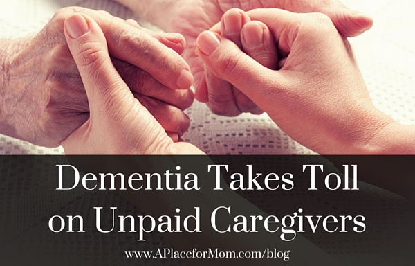 Dementia Takes Toll on Unpaid Caregivers