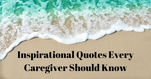 Inspirational Quotes Every Caregiver Should Know